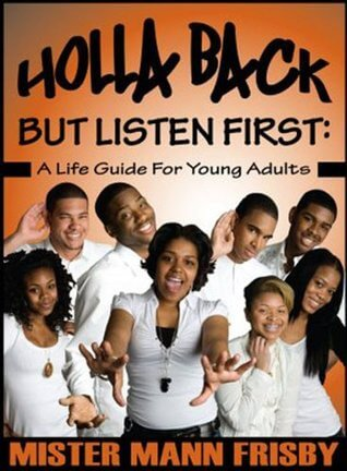Click for a larger image of Holla Back…but Listen First: A Life Guide for Young Black Men