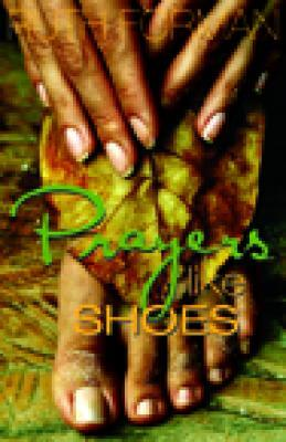 Click for more detail about Prayers like Shoes by Ruth Forman