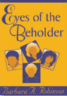 Click for more detail about Eyes of the Beholder by Barbara A. Robinson