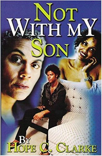Click for more detail about Not With My Son by Hope C. Clarke