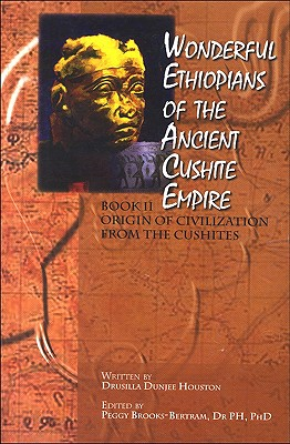 Click for a larger image of Wonderful Ethiopians Of The Ancient Cushite Empire, Book 2: Origin Of  Civilization From The Cushites