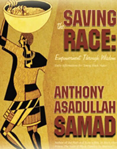 Click for more detail about Saving The Race: Empowerment Through Wisdom by Anthony Asadullah Samad