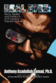 Click for more detail about REAL EYEZ: Race, Reality and Politics In 21st Century Popular Culture by Anthony Asadullah Samad
