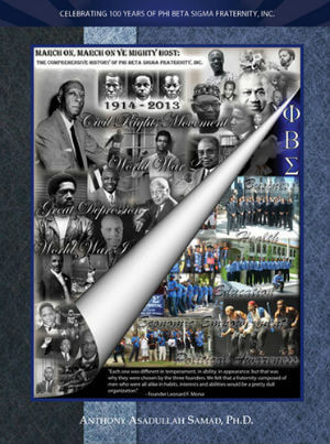 Click for more detail about March On, March on Ye Mighty Host: The Comprehensive History of Phi Beta Sigma Fraternity, Inc. (1914-2013) by Anthony Asadullah Samad