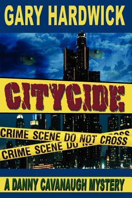 Click for more detail about Citycide: A Danny Cavanaugh Mystery by Gary Hardwick
