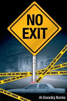Click for more detail about No Exit (True 2 Life Street) by Al-Saadiq Banks