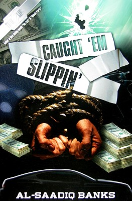 Click for more detail about Caught 'Em Slippin' by Al-Saadiq Banks