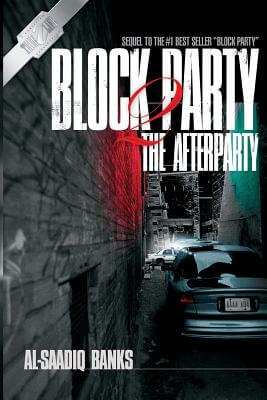 Click for more detail about Block Party 2: The Afterparty by Al-Saadiq Banks