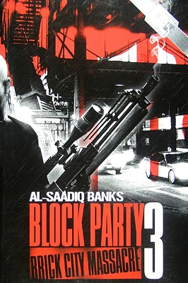 Click for more detail about Block Party 3/Brick City Massacre by Al-Saadiq Banks