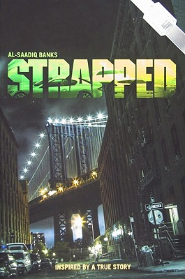 Click for more detail about Strapped by Al-Saadiq Banks