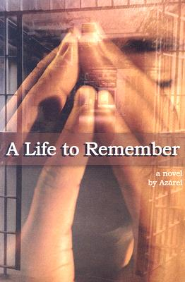 Click for more detail about A Life To Remember by Azarel