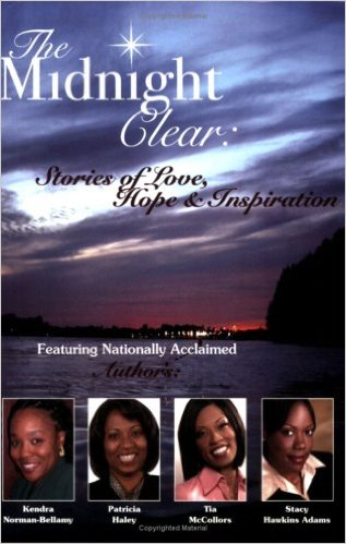 Click for more detail about The Midnight Clear by Patricia Haley, Tia Mccollors, Stacy Hawkins Adams, Kendra Norman-Bellamy and Others