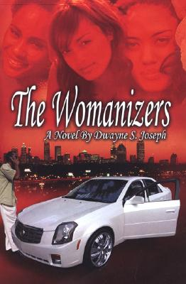 Click for more detail about The Womanizers by Dwayne S. Joseph