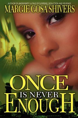 Click for more detail about Once Is Never Enough by Margie, Gosa Shivers