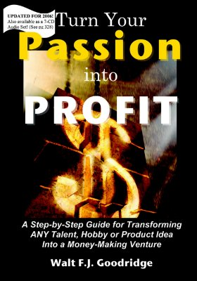 Click for more detail about Turn Your Passion Into Profit by Walt Goodridge