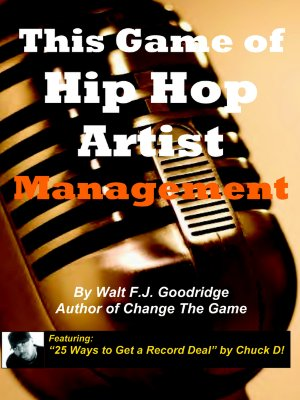 Click for more detail about This Game of Hip Hop Artist Management by Walt Goodridge