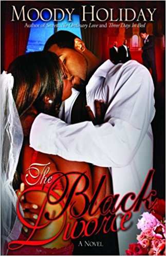 Click for more detail about The Black Divorce, a Novel by Moody Holiday