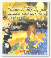 Click for more detail about Mommy, Why Did You Choose Your Boyfriend Over Me? by Carmi L. Johnson