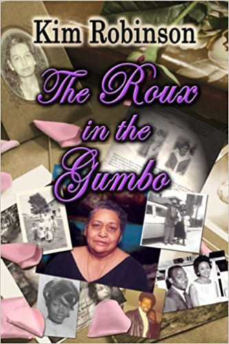 Click for more detail about The Roux in the Gumbo by Kim Robinson