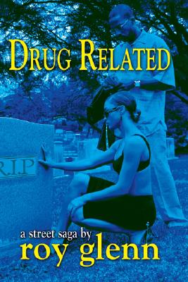 Click for more detail about Drug Related by Roy Glenn
