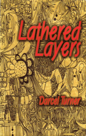 Click for more detail about Lathered Layers by Darcel Turner