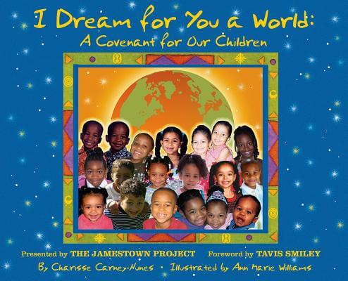 Click for more detail about I Dream For You A World: A Covenant For Our Children by Charisse Carney-Nunes