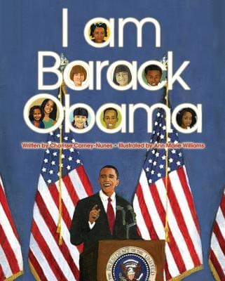 Click for more detail about I Am Barack Obama by Charisse Carney-Nunes and Ann Marie Williams