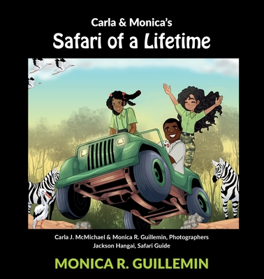 Click for more detail about Carla and Monica's Safari of a Lifetime by Monica R. Guillemin and Carla McMichael