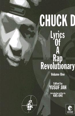Click for more detail about CHUCK D: LYRICS OF A RAP REVOLUTIONARY by Yusuf Jah