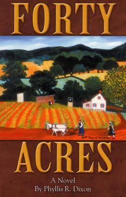 Click for more detail about Forty Acres: A Novel by Phyllis R. Dixon