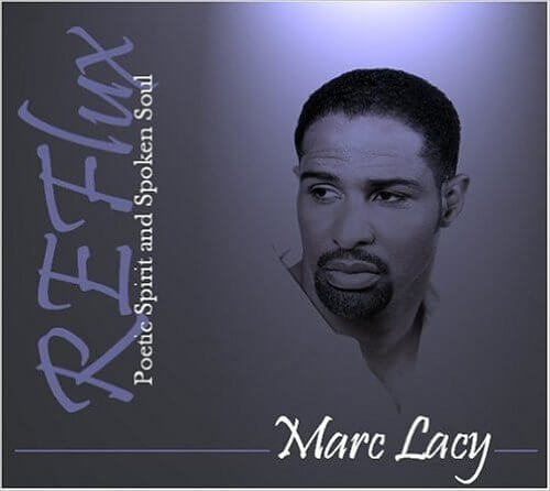 Click for more detail about Reflux: Poetic Spirit And Spoken Soul by Marc Lacy