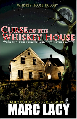 Book cover of Curse of the Whiskey House (Whiskey House Trilogy Book 1) by Marc Lacy