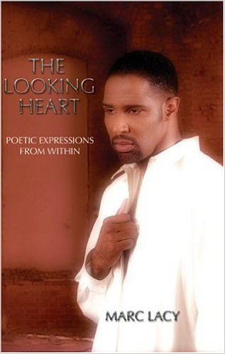 Click for more detail about The Looking Heart: Poetic Expressions From Within by Marc Lacy