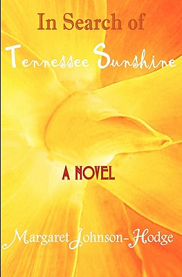 Click for more detail about In Search Of Tennessee Sunshine by Margaret Johnson-Hodge