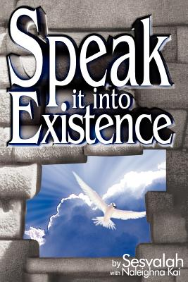 Click for more detail about Speak it into Existence by Sesvalah and Naleighna Kai