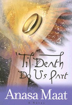 Click for more detail about Til Death Do Us Part by Anasa Maat