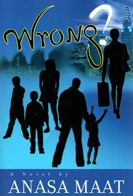 Click for more detail about Wrong? by Anasa Maat