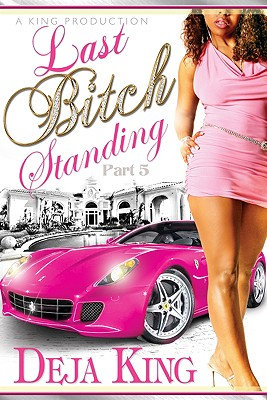 Click for more detail about Last Bitch Standing by Deja King