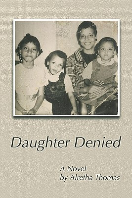 Click for more detail about Daughter Denied by Alretha Thomas