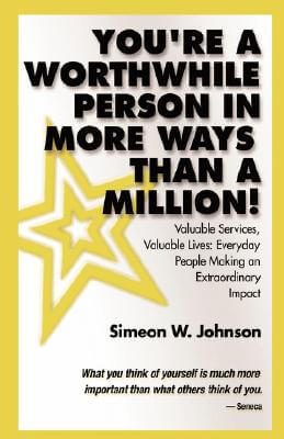 Click for more detail about You're A Worthwhile Person in More Ways Than A Million! by Simeon W Johnson