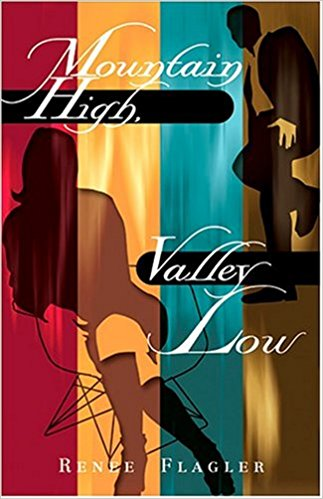 Click for more detail about Mountain High, Valley Low by Renee Daniel Flagler