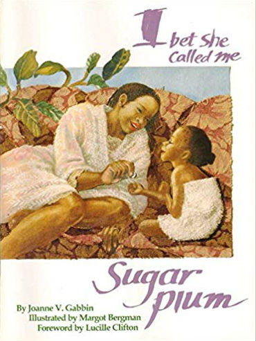 Click for more detail about I Bet She Called Me Sugar Plum by Joanne V. Gabbin