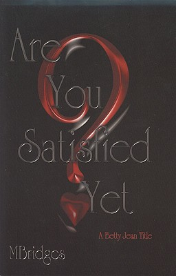Click for more detail about Are you satisfied, yet? by Michelle Sewell