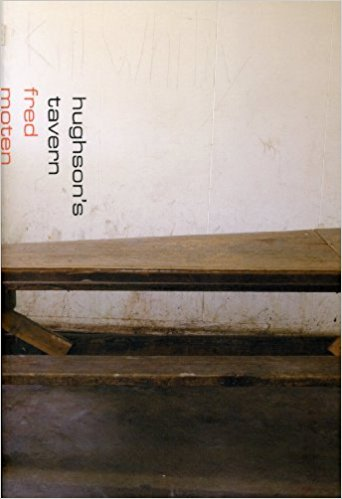 Click for more detail about Hughson's Tavern by Fred Moten