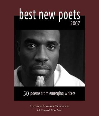 Click for more detail about Best New Poets 2007: 50 Poems from Emerging Writers by Natasha Trethewey