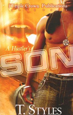 Click for more detail about A Hustler's Son by T. Styles