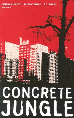 Click for more detail about Concrete Jungle by A. J. Rivers, Anthony Wyhte, and Shannon Holmes