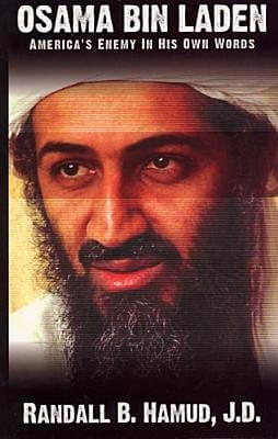 Click for more detail about Osama Bin Laden: America's Enemy in His Own Words by Randall B. Hamud