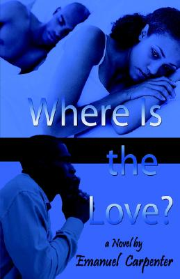 Click for more detail about Where Is The Love? by Emanuel Carpenter