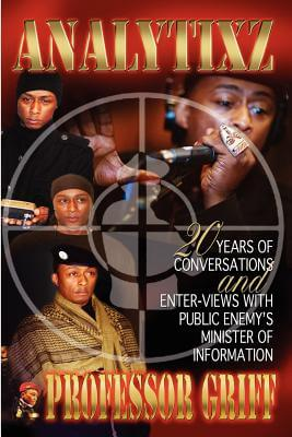 Book Cover Analytixz 20 Years Of Conversation And Enter Views With Public Enemy's Professor Griff by Professor Griff